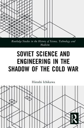 Soviet Science and Engineering in the Shadow of the Cold War book cover