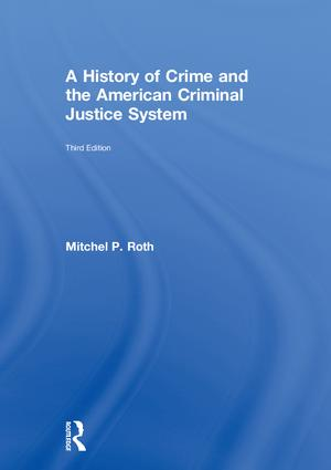 A History of Crime and the American Criminal Justice System book cover