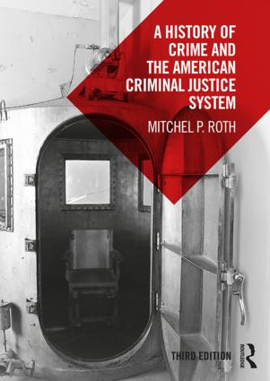 A History of Crime and the American Criminal Justice System: 3rd Edition (Paperback) book cover