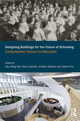 Designing Buildings for the Future of Schooling: Contemporary Visions for Education book cover
