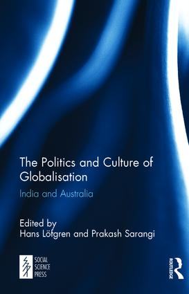 The Politics and Culture of Globalisation: India and Australia, 1st Edition (Hardback) book cover