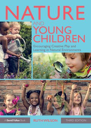 Nature and Young Children: Encouraging Creative Play and Learning in Natural Environments, 3rd Edition (Paperback) book cover