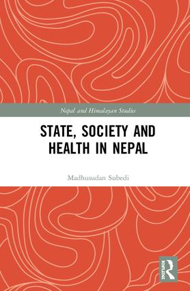 State, Society and Health in Nepal: 1st Edition (Hardback) book cover