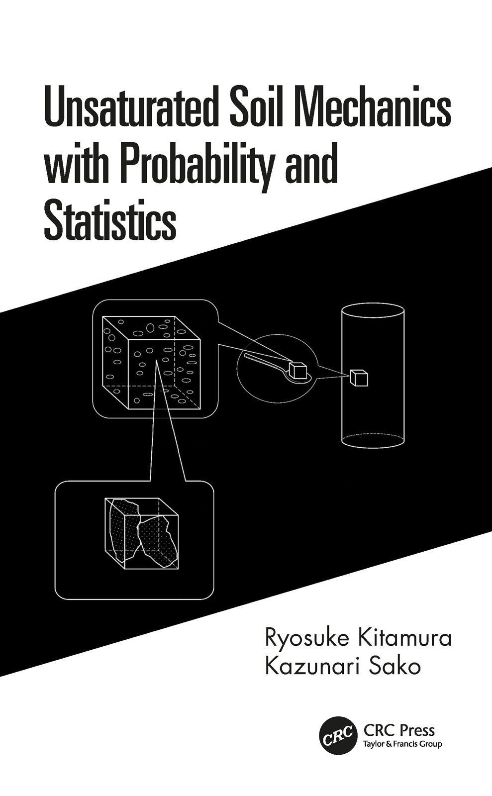 Unsaturated Soil Mechanics with Probability and Statistics: 1st Edition (Hardback) book cover