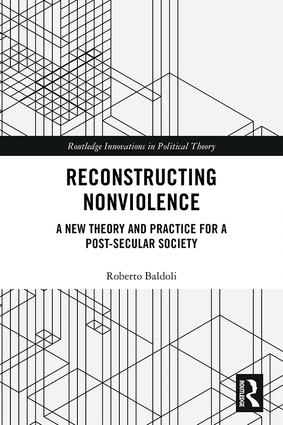 Reconstructing Nonviolence: A New Theory and Practice for a Post-Secular Society book cover