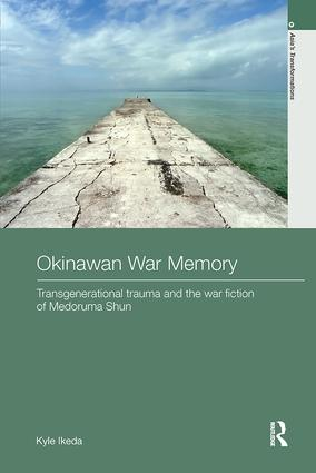 Okinawan War Memory: Transgenerational Trauma and the War Fiction of Medoruma Shun book cover