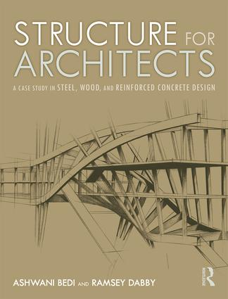 Structure for Architects: A Case Study in Steel, Wood, and Reinforced Concrete Design book cover