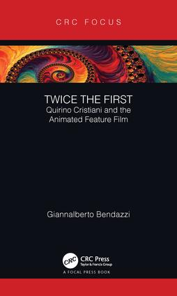 Twice the First: Quirino Cristiani and the Animated Feature Film (Hardback) book cover