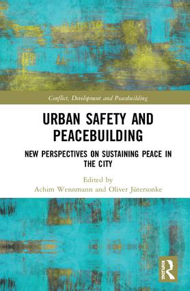 Urban Safety and Peacebuilding: New Perspectives on Sustaining Peace in the City book cover