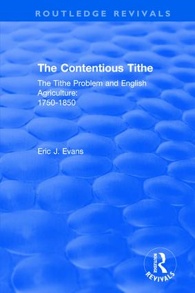 Routledge Revivals: The Contentious Tithe (1976): The Tithe Problem and English Agriculture 1750-1850 book cover