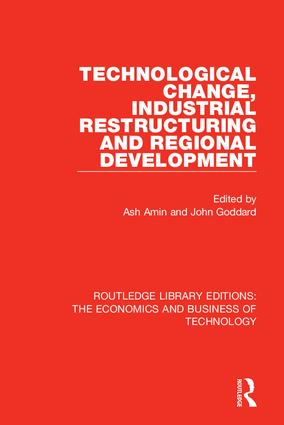 Technological Change, Industrial Restructuring and Regional Development: 1st Edition (Hardback) book cover