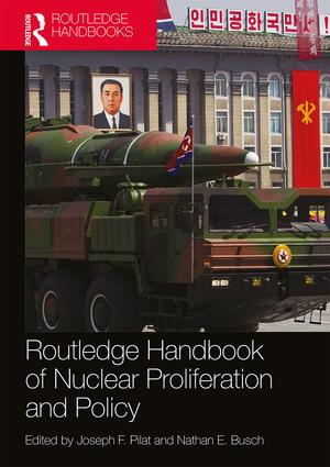 Routledge Handbook of Nuclear Proliferation and Policy book cover