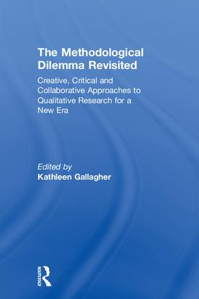 The Methodological Dilemma Revisited: Creative, Critical and Collaborative Approaches to Qualitative Research for a New Era, 1st Edition (Hardback) book cover