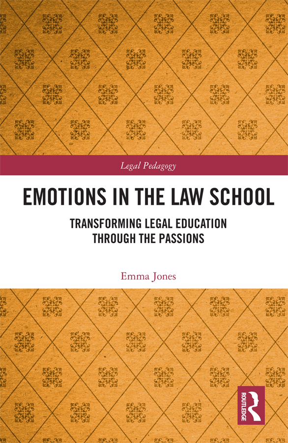 Emotions in the Law School: Transforming Legal Education Through the Passions book cover