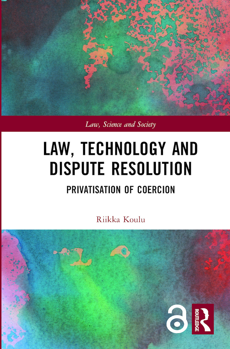 Law, Technology and Dispute Resolution: The Privatisation of Coercion book cover
