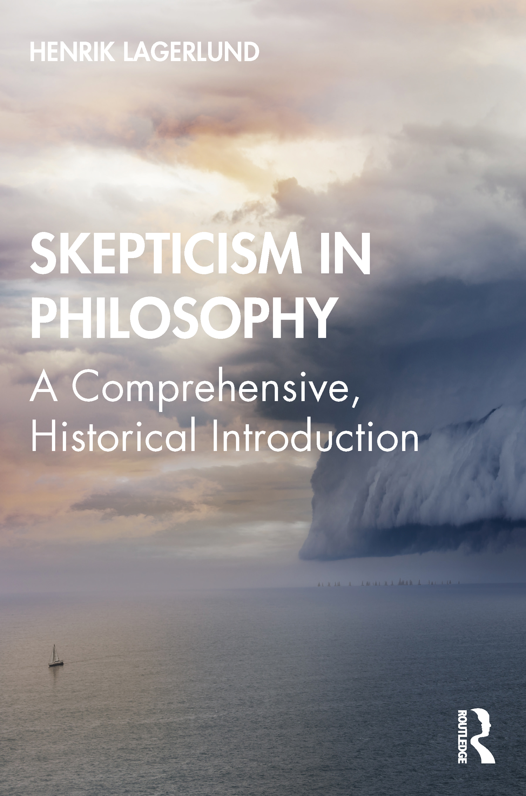 Skepticism in Philosophy: A Comprehensive, Historical Introduction book cover