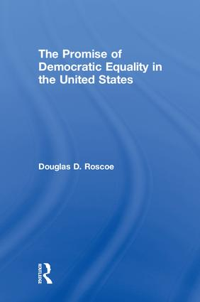 The Promise of Democratic Equality in the United States: 1st Edition (Hardback) book cover