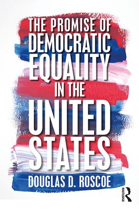 The Promise of Democratic Equality in the United States: 1st Edition (Paperback) book cover