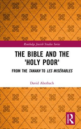 The Bible and the 'Holy Poor': From the Tanakh to Les Misérables book cover