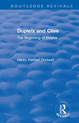 Revival: Dupleix and Clive (1920): The Beginning of Empire book cover