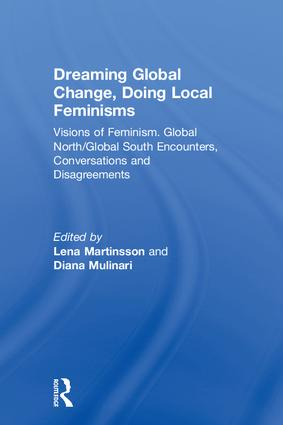 Dreaming Global Change, Doing Local Feminisms: Visions of Feminism. Global North/Global South Encounters, Conversations and Disagreements book cover