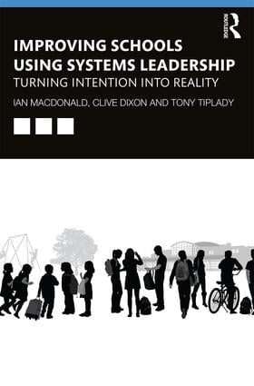 Improving Schools Using Systems Leadership: Turning Intention into Reality book cover