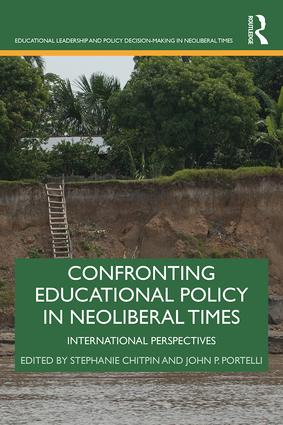 Confronting Educational Policy in Neoliberal Times: International Perspectives book cover