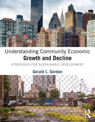 Understanding Community Economic Growth and Decline: Strategies for Sustainable Development (Hardback) book cover