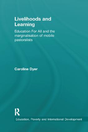 Livelihoods and Learning: Education For All and the marginalisation of mobile pastoralists (e-Book) book cover