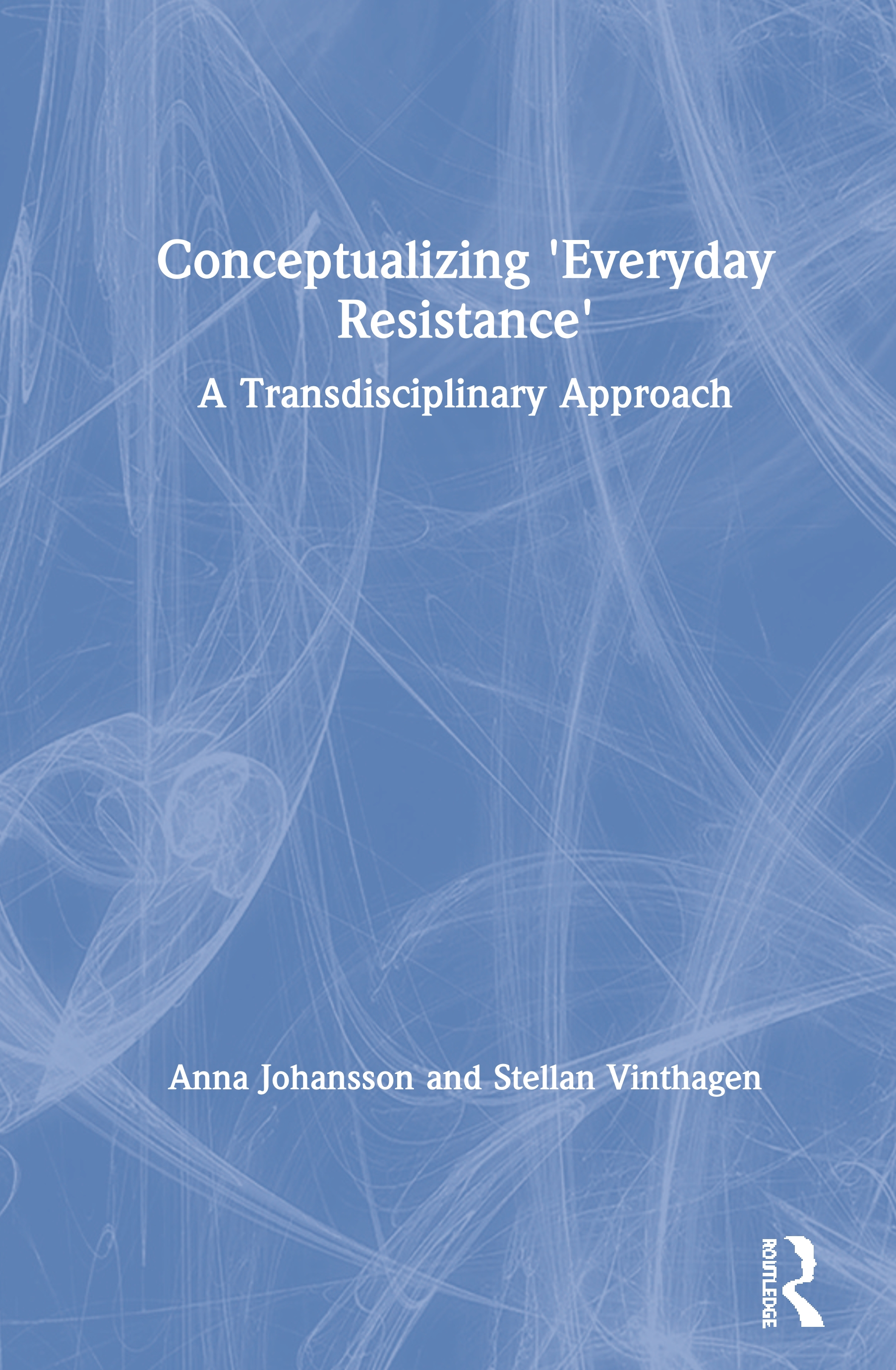 Conceptualizing 'Everyday Resistance': A Transdisciplinary Approach book cover