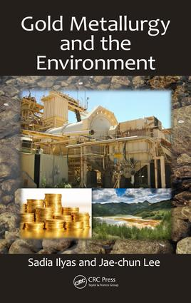 Gold Metallurgy and the Environment: 1st Edition (Hardback) book cover