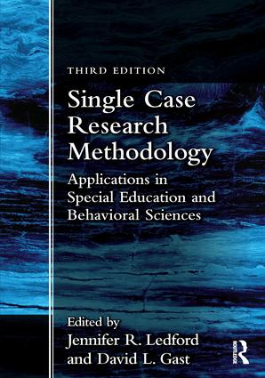 Single Case Research Methodology: Applications in Special Education and Behavioral Sciences book cover