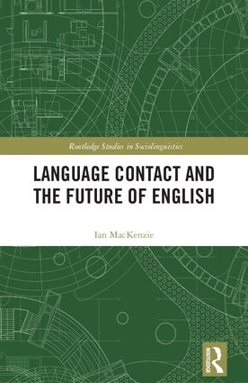 Language Contact and the Future of English book cover