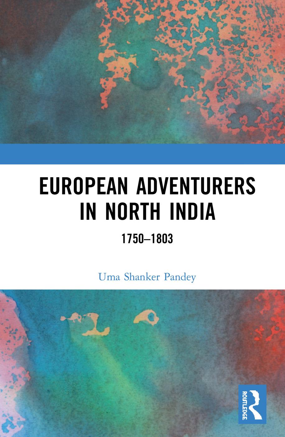 European Adventurers in North India: 1750–1803 book cover