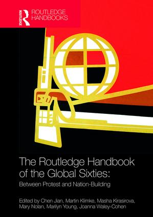 The Routledge Handbook of the Global Sixties: Between Protest and Nation-Building (Hardback) book cover