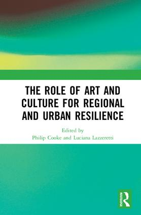 The Role of Art and Culture for Regional and Urban Resilience: 1st Edition (Hardback) book cover