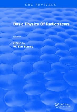 Revival: Basic Physics Of Radiotracers (1983): Volume I, 1st Edition (Paperback) book cover