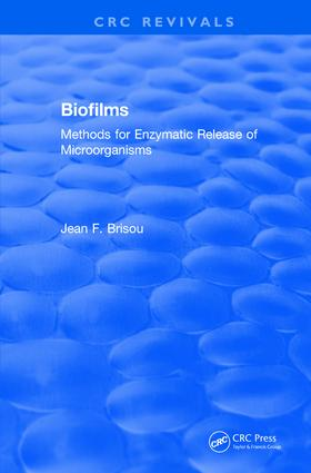 Revival: Biofilms (1995): Methods for Enzymatic Release of Microorganisms, 1st Edition (Paperback) book cover