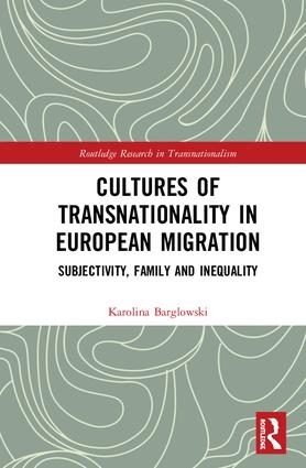 Cultures of Transnationality in European Migration: Subjectivity, Family and Inequality book cover