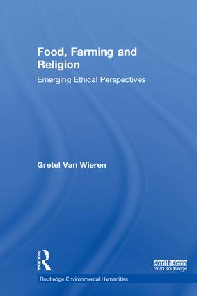 Food, Farming and Religion: Emerging Ethical Perspectives book cover