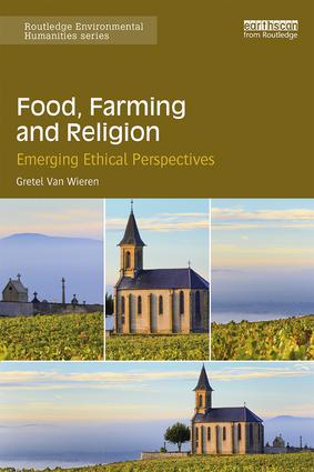 Food, Farming and Religion: Emerging Ethical Perspectives, 1st Edition (Paperback) book cover