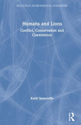 Humans and Lions: Conflict, Conservation and Coexistence book cover