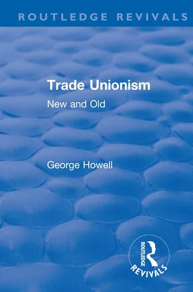Revival: Trade Unionism (1900): New and Old, 1st Edition (Hardback) book cover