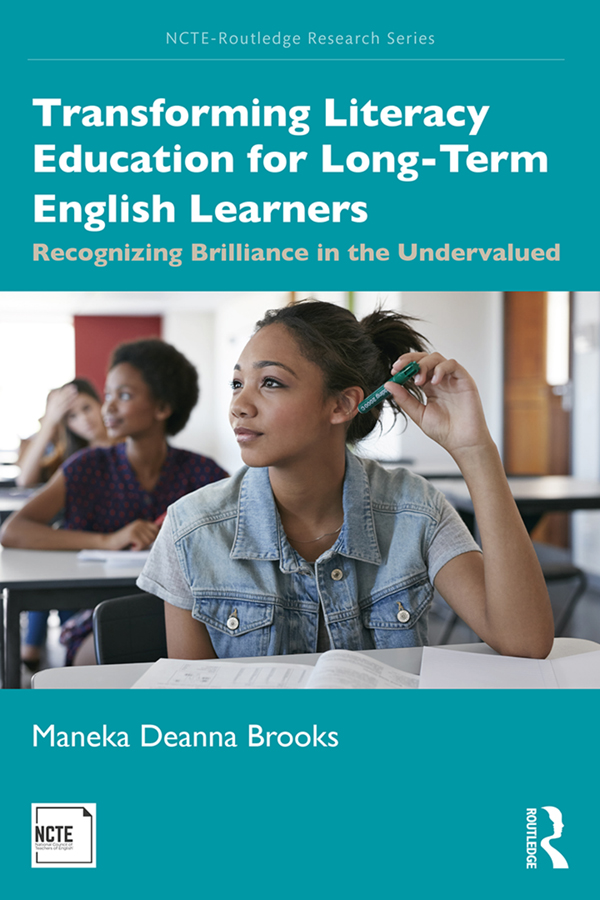 Transforming Literacy Education for Long-Term English Learners: Recognizing Brilliance in the Undervalued, 1st Edition (Hardback) book cover