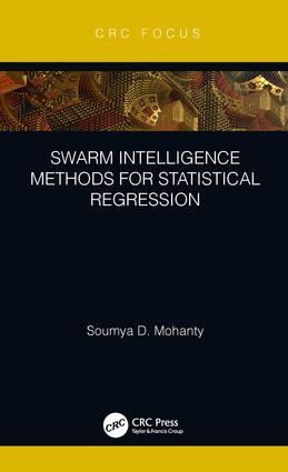 Swarm Intelligence Methods for Statistical Regression: 1st Edition (Hardback) book cover