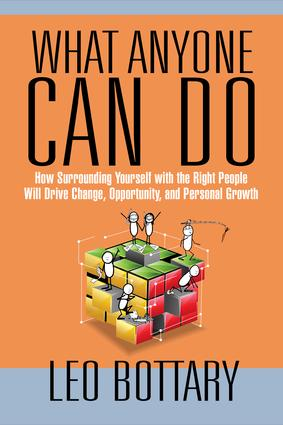 What Anyone Can Do: How Surrounding Yourself with the Right People Will Drive Change, Opportunity, and Personal Growth book cover