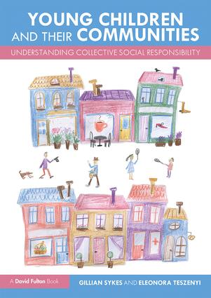 Young Children and Their Communities: Understanding Collective Social Responsibility book cover