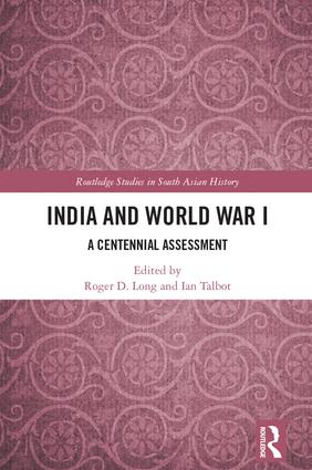 India and World War I: A Centennial Assessment, 1st Edition (Hardback) book cover