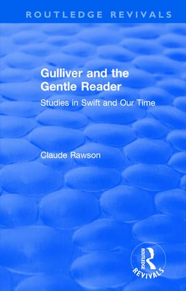 Routledge Revivals: Gulliver and the Gentle Reader (1991): Studies in Swift and Our Time, 1st Edition (Hardback) book cover