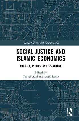 Social Justice and Islamic Economics: Theory, Issues and Practice, 1st Edition (Hardback) book cover